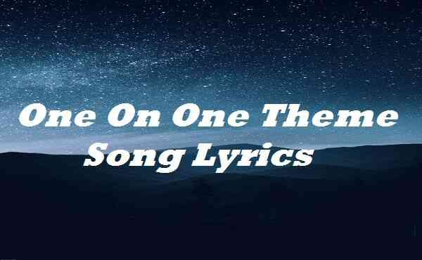 One On One Theme Song Lyrics
