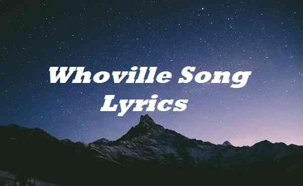 Whoville Song Lyrics