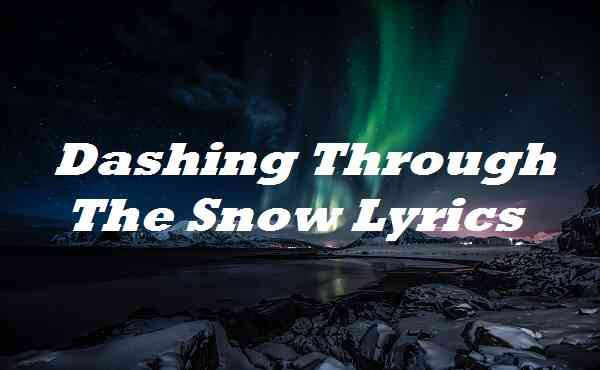 Dashing Through The Snow Lyrics