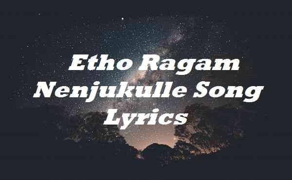 Etho Ragam Nenjukulle Song Lyrics