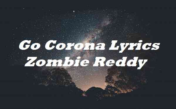 Go Corona Lyrics Zombie Reddy