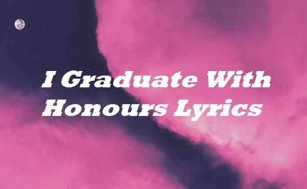 I Graduate With Honours Lyrics