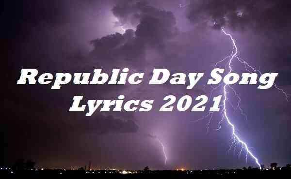 Republic Day Song Lyrics 2021