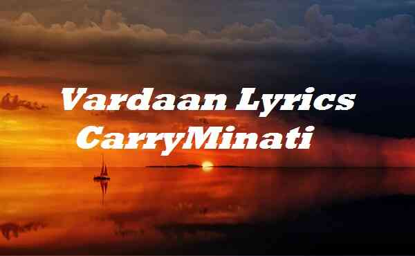 Vardaan Lyrics CarryMinati