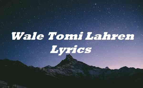 Wale Tomi Lahren Lyrics