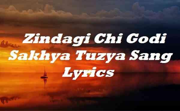 Zindagi Chi Godi Sakhya Tuzya Sang Lyrics