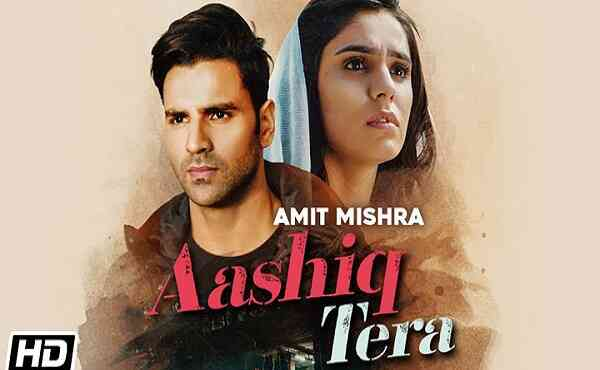 Aashiq Tera Lyrics Amit Mishra