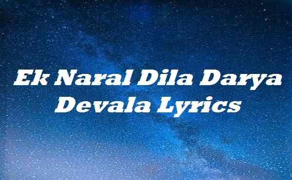 Ek Naral Dila Darya Devala Lyrics