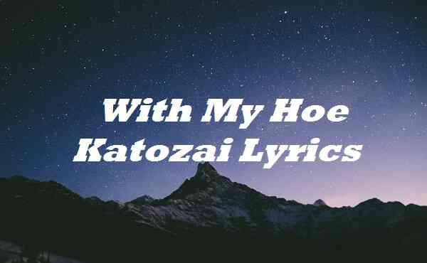 With My Hoe Katozai Lyrics