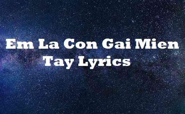 Em La Con Gai Mien Tay Lyrics