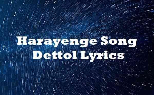 Harayenge Song Dettol Lyrics