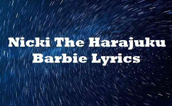 Nicki The Harajuku Barbie Lyrics