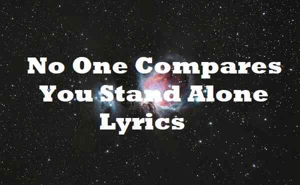No One Compares You Stand Alone Lyrics